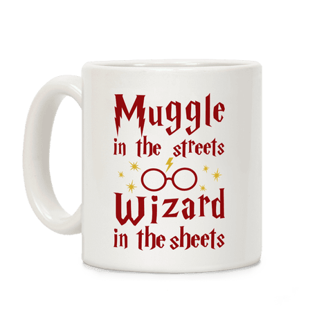 Muggle In Streets Wizard In The Sheets Coffee Mug