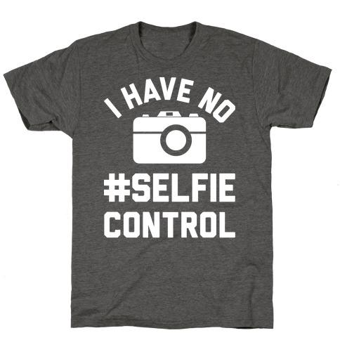 I Have No #Selfie Control T-Shirt