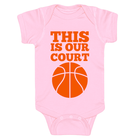 This Is Our Court (Basketball) Baby Onesy
