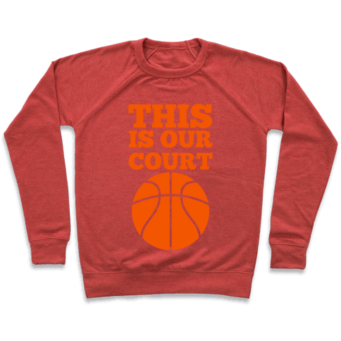 This Is Our Court (Basketball) Pullover
