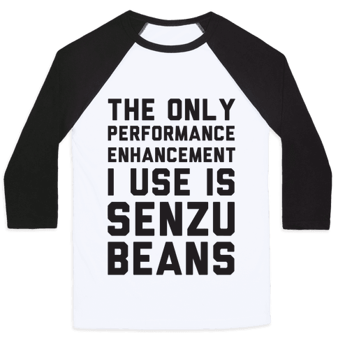 The Only Performance Enhancement I use Is Senzu Beans Baseball Tee