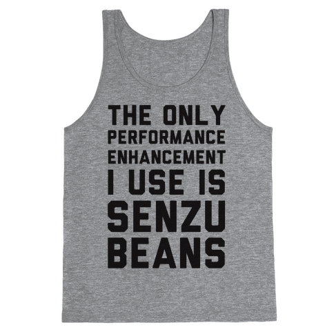 The Only Performance Enhancement I use Is Senzu Beans Tank Top