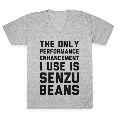 The Only Performance Enhancement I use Is Senzu Beans V-Neck Tee Shirt