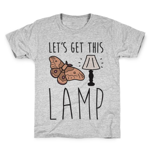 Let's Get This Lamp Kids T-Shirt