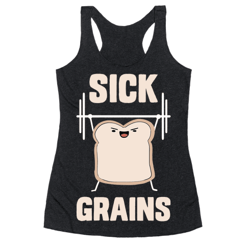 Sick Grains Racerback Tank Top
