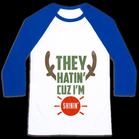 They Hatin' On Rudolph (xmas) Baseball Tee