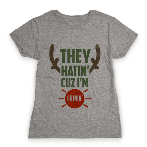 They Hatin' On Rudolph (xmas) Womens T-Shirt