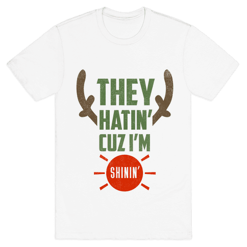 They Hatin' On Rudolph (xmas) Mens T-Shirt