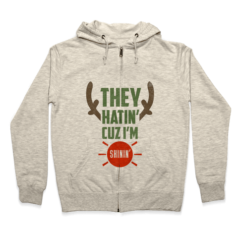 They Hatin' On Rudolph (xmas) Zip Hoodie