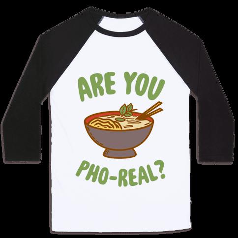 Are You Pho-Real? Baseball Tee