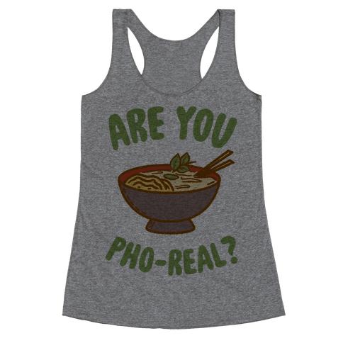 Are You Pho-Real? Racerback Tank Top