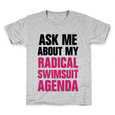 Ask Me About My Radical Swimsuit Agenda Kids T-Shirt