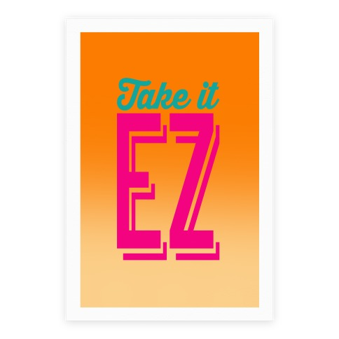Take It EZ Poster