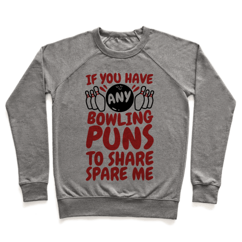 Spare Me The Bowling Puns Pullover