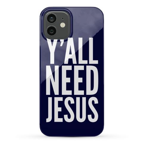 Y'all Need Jesus Phone Case