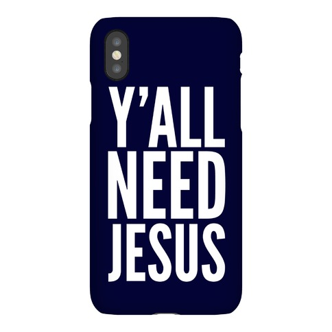 Y'all Need Jesus Phone Case