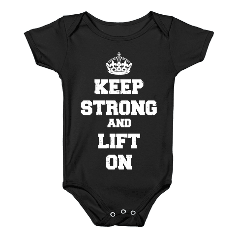 Keep Calm And Lift On Baby Onesy