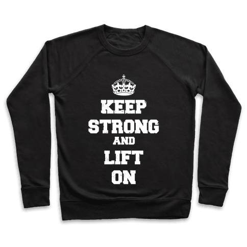 Keep Calm And Lift On Pullover