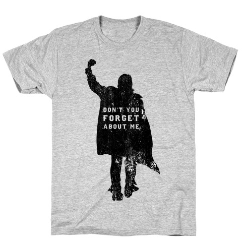 John Bender Doesn't Want You To Forget T-Shirt