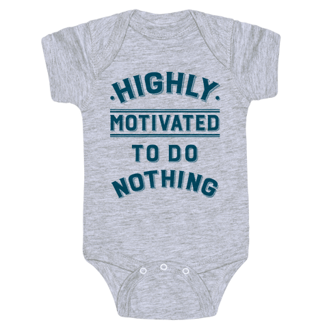 Highly Motivated to do Nothing Baby Onesy