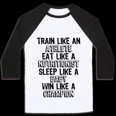 Train, Eat, Sleep, Win Baseball Tee