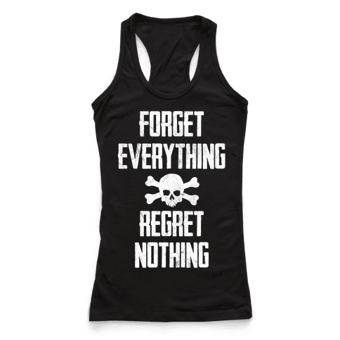 Forget Everything Regret Nothing