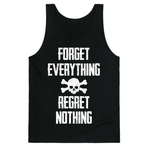 Forget Everything Regret Nothing Tank Top