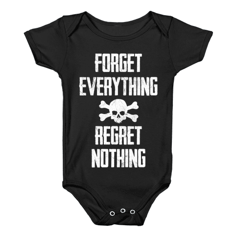 Forget Everything Regret Nothing Baby Onesy
