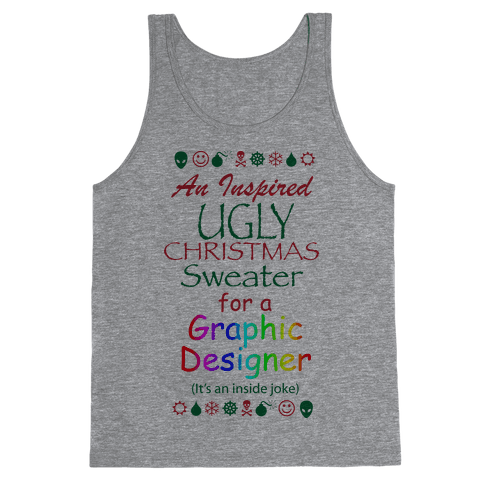 Ugly Christmas Sweater (For Graphic Designers) Tank Top
