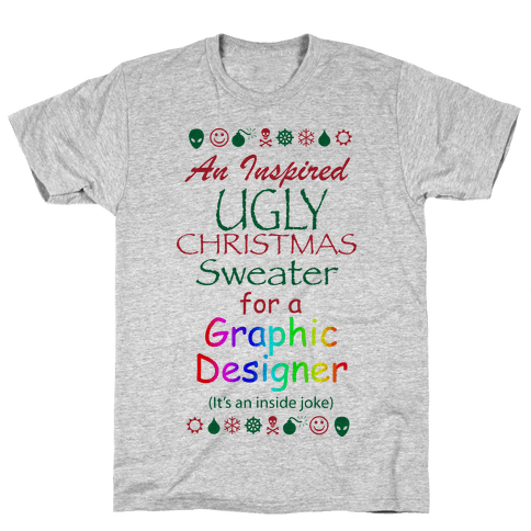 Ugly Christmas Sweater (For Graphic Designers) Mens T-Shirt