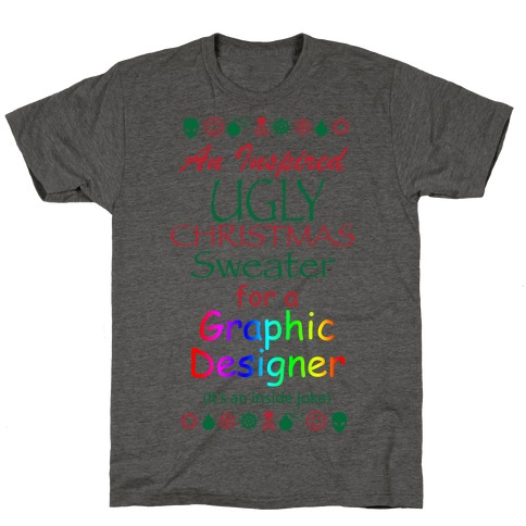 Ugly Christmas Sweater (For Graphic Designers) T-Shirt