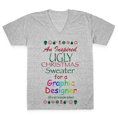 Ugly Christmas Sweater (For Graphic Designers) V-Neck Tee Shirt