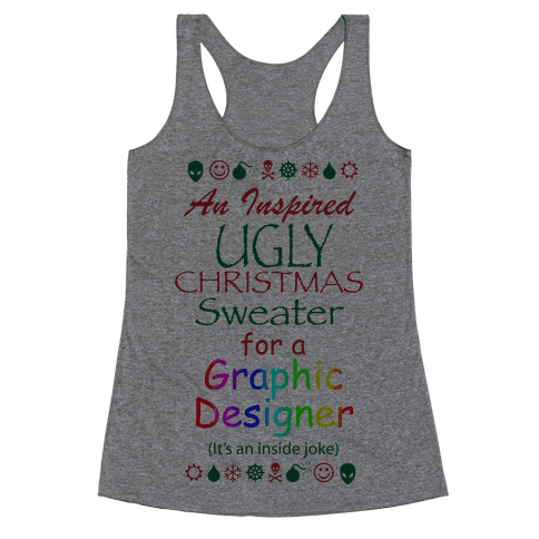 Ugly Christmas Sweater (For Graphic Designers) Racerback Tank Top