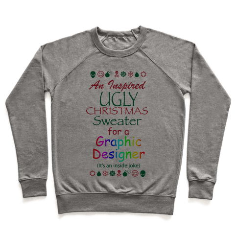 Ugly Christmas Sweater (For Graphic Designers) Pullover