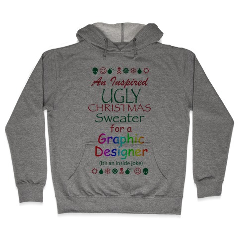 Ugly Christmas Sweater (For Graphic Designers) Hooded Sweatshirt
