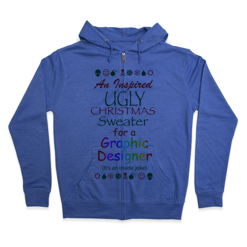 Ugly Christmas Sweater (For Graphic Designers) Zip Hoodie