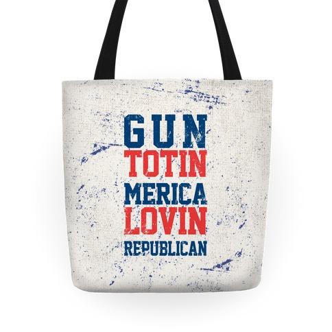 Gun Totin Merica Lovin Republican Tote