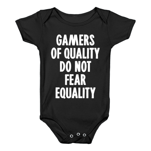Gamers Of Quality Do Not Fear Equality Baby Onesy