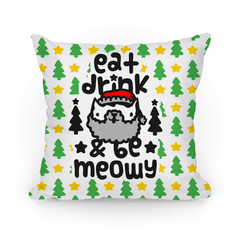 Eat Drink & Be Meowy Pillow