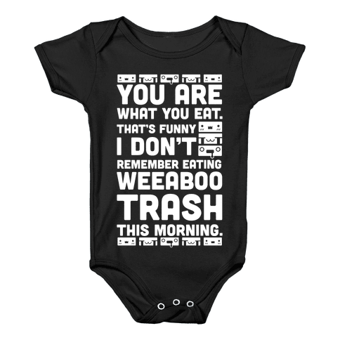 I Don't Remember Eating Weeaboo Trash This Morning Baby Onesy