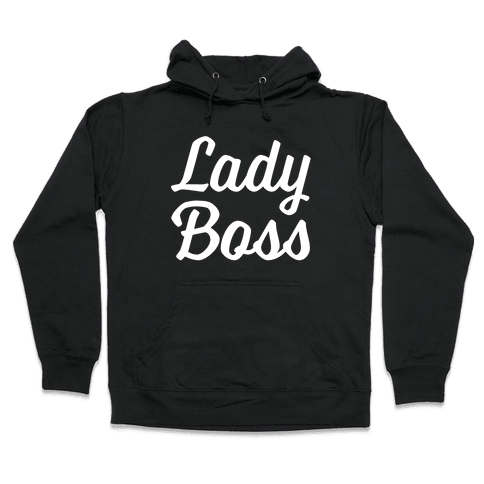 Lady Boss Hooded Sweatshirt