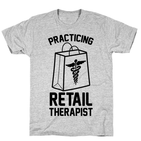 Practicing Retail Therapist T-Shirt