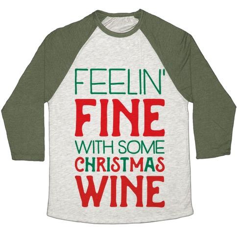 Feelin' Fine with some Christmas Wine Baseball Tee