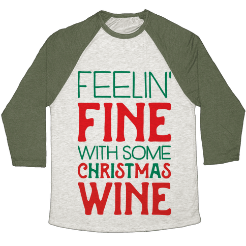 Feelin' Fine with some Christmas Wine Baseball Tee