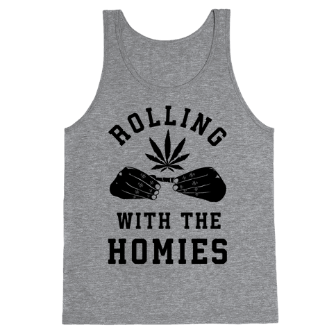 Rolling with the Homies Tank Top