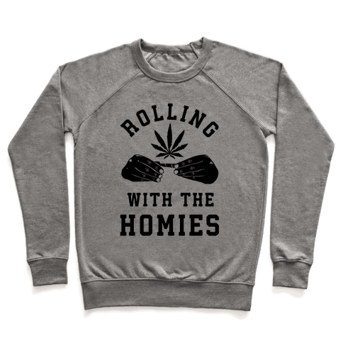Rolling with the Homies Pullover