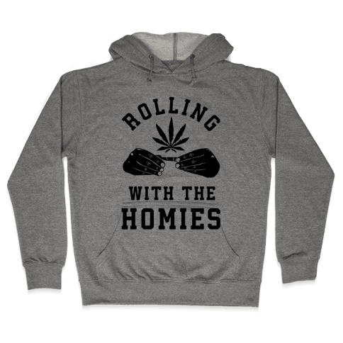 Rolling with the Homies Hooded Sweatshirt