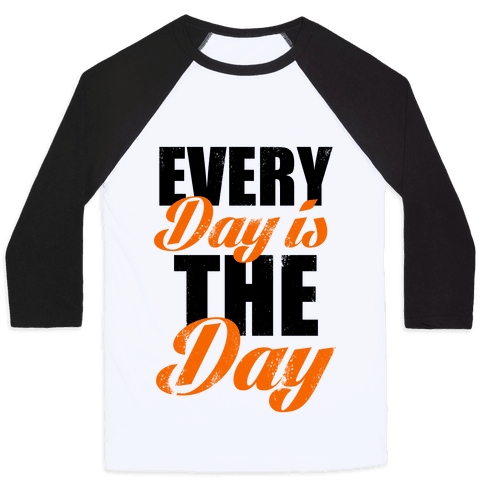 Every Day Is The Day (Tank) Baseball Tee