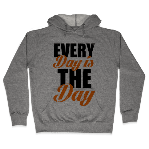 Every Day Is The Day (Tank) Hooded Sweatshirt