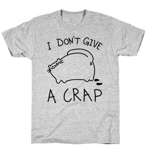 I Don't Give A Crap T-Shirt